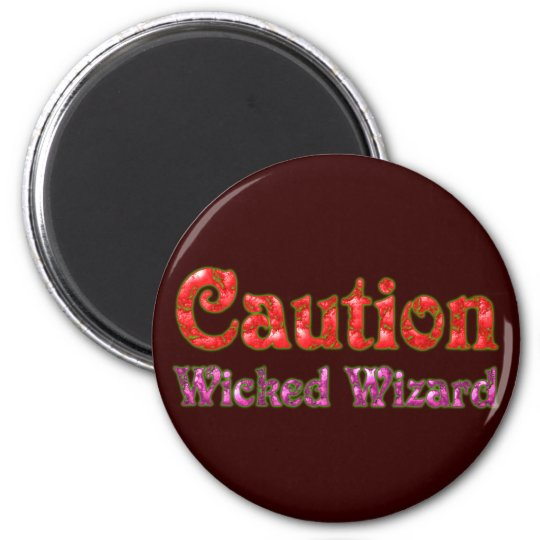 Caution Wicked Wizard Runder Magnet 5,1 Cm
