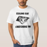 Ceiling cat watches tshirts
