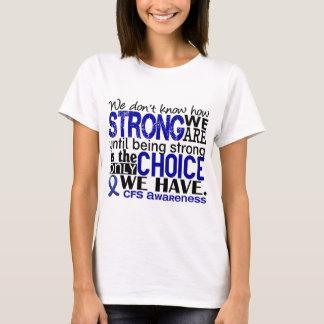 CFS-, wie stark wir sind T-Shirt