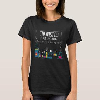 Chemie ist gerade wie das Kochen leckt nicht T-Shirt