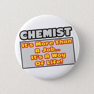 Chemiker… mehr als Job, Lebensart Runder Button 5,1 Cm