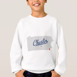 Chester Pennsylvania PA-Shirt Sweatshirt
