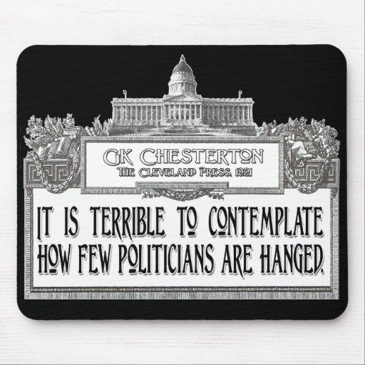 Chesterton Zitat: Zu wenig Politiker gehangen! Mousepads