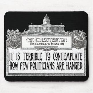 Chesterton Zitat: Zu wenig Politiker gehangen! Mauspads