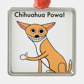 Chihuahua Powa! Quadratisches Silberfarbenes Ornament