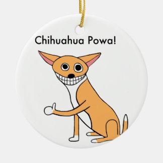 Chihuahua Powa! Rundes Keramik Ornament