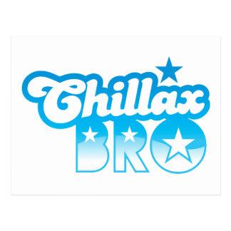 Chillax Bro!  ENTSPANNEN Sie sich UND KÜHLEN Sie Postkarte