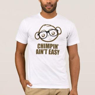 Chimpin ist nicht einfach T-Shirt