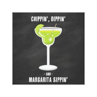 Chippin Dippin Margarita Sippin Leinwand-Plakat Leinwanddruck