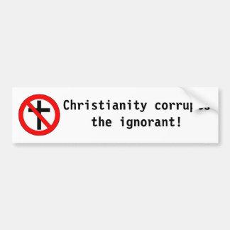 Christentum verdirbt das ignorante! autoaufkleber