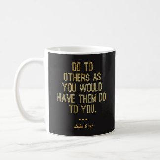 """Christliche Tassen - """"tun Sie zu anderen"""" goldene"""