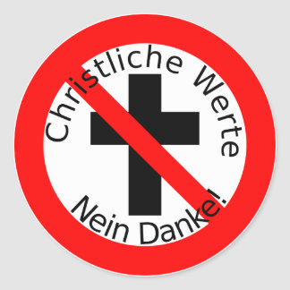 Christliche Werte — Nein Danke! Runder Aufkleber