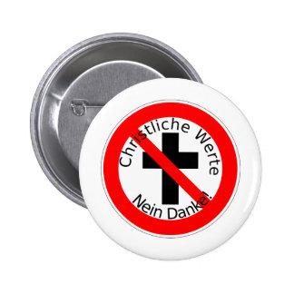 Christliche Werte - Nein Danke! Runder Button 5,7 Cm