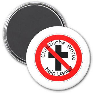 Christliche Werte - Nein Danke! Runder Magnet 7,6 Cm