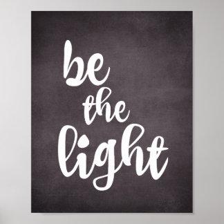 Christliche Zitat-Inspiration: Seien Sie das Licht Poster