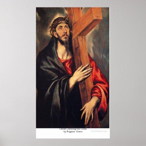 Christus, der das Kreuz durch Eugene Greco trägt Plakate