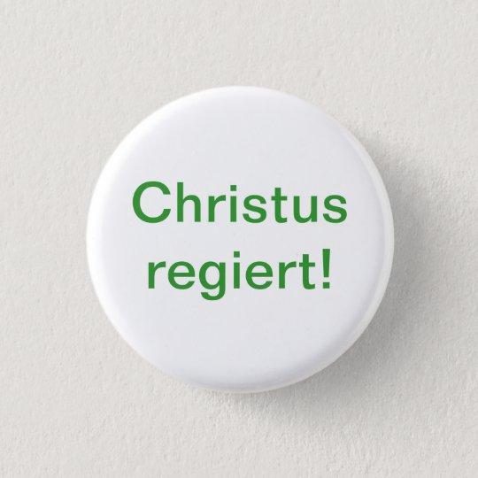 Christus regiert! runder button 2,5 cm