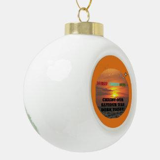 Christus unser Retter war heute geboren Keramik Kugel-Ornament