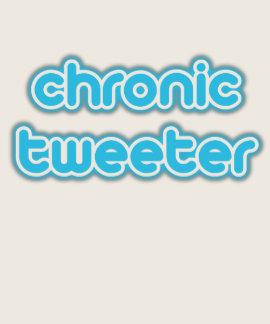 Chronischer Tweeter Shirt