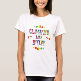 Clowns sind Spaß T-Shirt