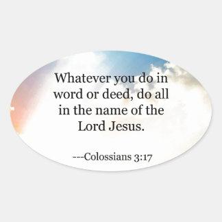 Colossian 3:17, christlicher BibelScripture Ovaler Aufkleber