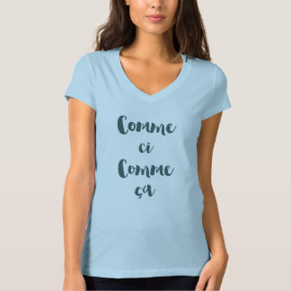Comme Ci Comme ça T - Shirt