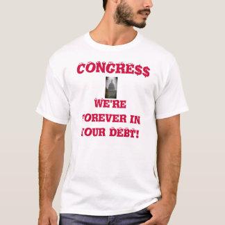 CONGRE$$, sind wir für immer in Ihren SCHULDEN! T-Shirt
