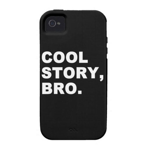 Cool Story Bro iPhone 4 Hülle