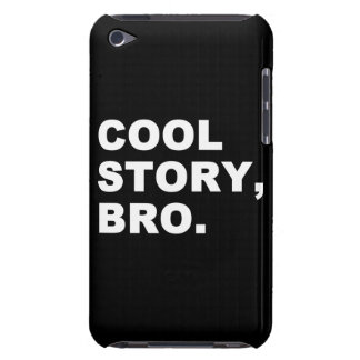 Cool Story, Bro.  Barely There iPod Cover