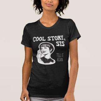 Cool story, sis, Rück - Woman,- Tell it again - T-Shirt