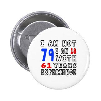 Coole 79 Geburtstags-Entwürfe Runder Button 5,1 Cm