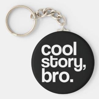 coole Geschichte, bro. keychain Schlüsselbänder