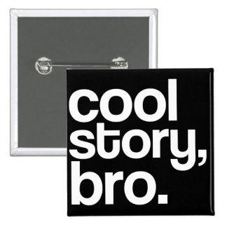 coole Geschichte, bro. Knopf Button