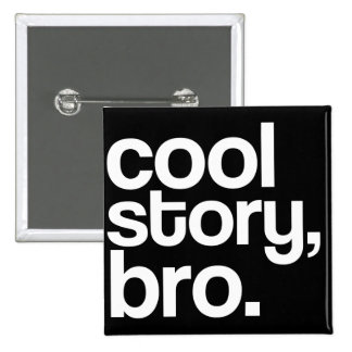 coole Geschichte, bro. Knopf Quadratischer Button 5,1 Cm