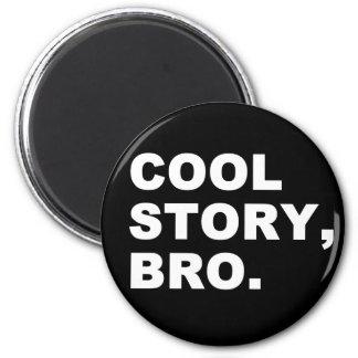 Coole Geschichte Bro Magnets