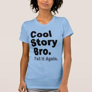 Coole Geschichte Bro, sagen es wieder. Die T-Shirt