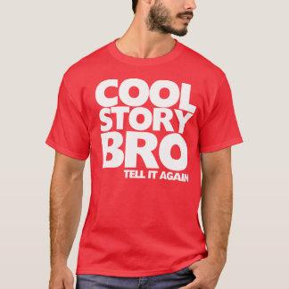 Coole Geschichte Bro sagen es wieder T-Shirt