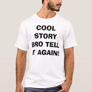 Coole Geschichte Bro sagen ihm wieder T - Shirt