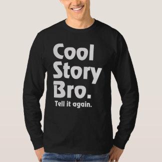 Coole Geschichte Bro. Sagen Sie ihm wieder. 3 Shirts