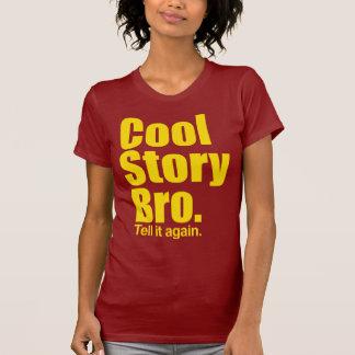 Coole Geschichte Bro. Sagen Sie ihm wieder. Damen Shirt
