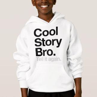 Coole Geschichte Bro. Sagen Sie ihm wieder Hoodie