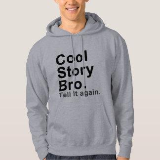 Coole Geschichte Bro. Sagen Sie ihm wieder Hoodies