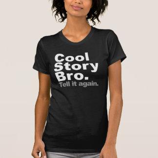 Coole Geschichte Bro. Sagen Sie ihm wieder T-Shirts