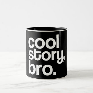 coole Geschichte, bro. Tasse