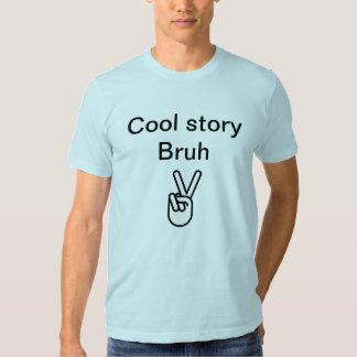 Coole Geschichte Bruh Shirts
