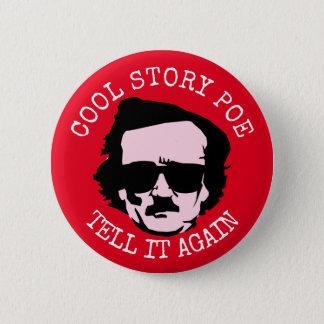 Coole Geschichte Poe Runder Button 5,1 Cm
