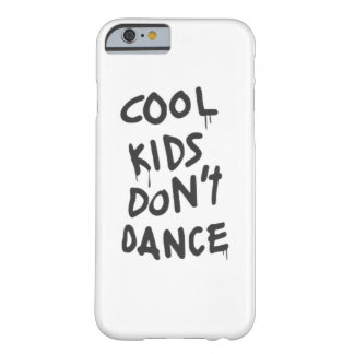 Coole Kinder tanzen nicht Telefon-Kasten Barely There iPhone 6 Hülle