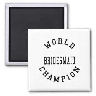 Coole Retro Brautjungfern: Weltmeister-Brautjungfe Magnets