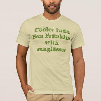 Cooler als Ben Franklin mit Sonnenbrillen T-Shirt
