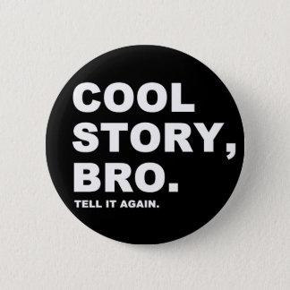 Cooler Geschichte Bro Pinback Knopf Runder Button 5,7 Cm